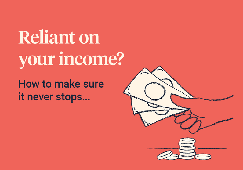 reliant-on-your-income