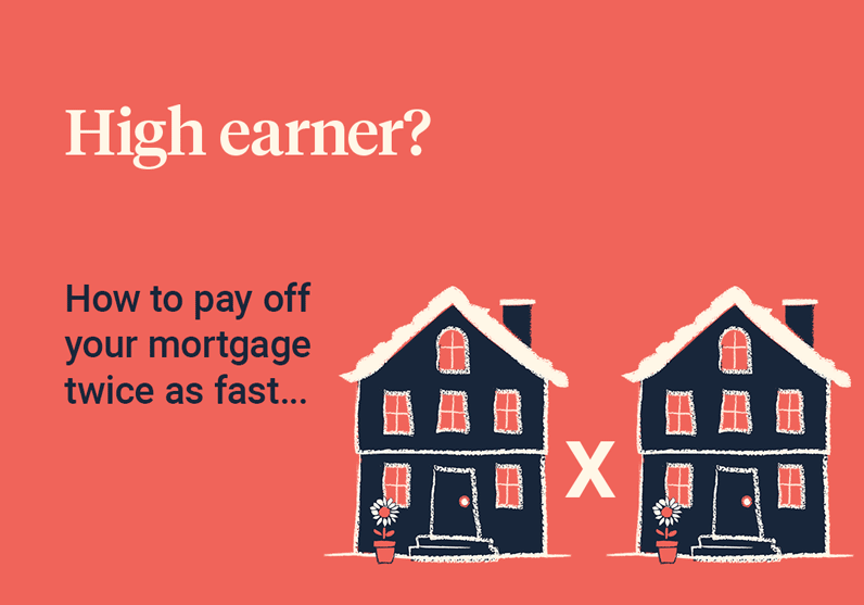 Pay off your mortgage twice as fast graphic